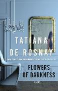 Cover-Bild zu De Rosnay, Tatiana: Flowers of Darkness