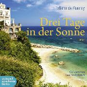 Cover-Bild zu Rosnay, Tatiana de: Drei Tage in der Sonne (Ungekürzt) (Audio Download)
