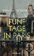 Cover-Bild zu Rosnay, Tatiana De: Fünf Tage in Paris (eBook)