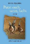 Cover-Bild zu Peschka, Karin: Putzt euch, tanzt, lacht