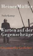 Cover-Bild zu Müller, Heiner: Warten auf der Gegenschräge