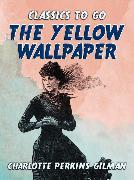 Cover-Bild zu Gilman, Charlotte Perkins: The Yellow Wallpaper (eBook)