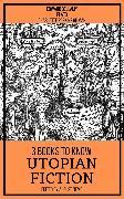 Cover-Bild zu Gilman, Charlotte Perkins: 3 books to know Utopian Fiction (eBook)