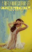 Cover-Bild zu Gilman, Charlotte Perkins: 7 best short stories by Charlotte Perkins Gilman (eBook)