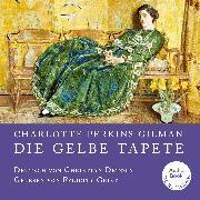 Cover-Bild zu Gilman, Charlotte Perkins: Die gelbe Tapete (Audio Download)