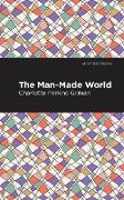 Cover-Bild zu Gilman, Charlotte Perkins: The Man-Made World (eBook)