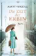 Cover-Bild zu Vincenzi, Penny: Die Zeit der Erbin (eBook)