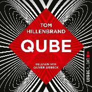 Cover-Bild zu Hillenbrand, Tom: Qube (Ungekürzt) (Audio Download)