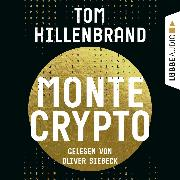 Cover-Bild zu Hillenbrand, Tom: Montecrypto (Ungekürzt) (Audio Download)