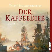 Cover-Bild zu Hillenbrand, Tom: Der Kaffeedieb (Audio Download)