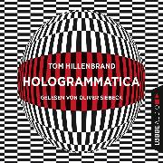 Cover-Bild zu Hillenbrand, Tom: Hologrammatica (Ungekürzt) (Audio Download)