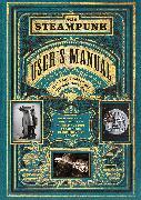 Cover-Bild zu VanderMeer, Jeff: The Steampunk User's Manual