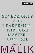 Cover-Bild zu Malik, Fredmund: Sovereignty and Leadership through Master Control (eBook)