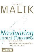 Cover-Bild zu Malik, Fredmund: Navigating into the Unknown (eBook)