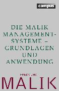 Cover-Bild zu Malik, Fredmund: Die Malik ManagementSysteme - Grundlagen und Anwendung (eBook)