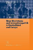 Cover-Bild zu Gries, Thomas (Hrsg.): Neue Wachstums- und Innovationspolitik in Deutschland und Europa