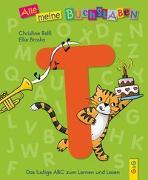 Cover-Bild zu Alle meine Buchstaben - T von Rettl, Christine