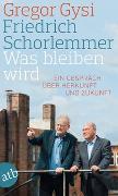 Cover-Bild zu Schorlemmer, Friedrich: Was bleiben wird