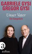 Cover-Bild zu Gysi, Gabriele: Unser Vater