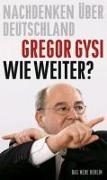 Cover-Bild zu Gysi, Gregor: Wie weiter?