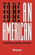 Cover-Bild zu Hing, Bill Ong: To Be An American (eBook)