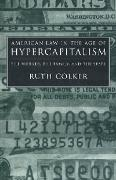 Cover-Bild zu Colker, Ruth: American Law in the Age of Hypercapitalism (eBook)