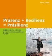 Cover-Bild zu Kohler, Klaus: Präsenz + Resilienz = Präsilienz (eBook)