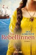 Cover-Bild zu Lorentz, Iny: Die Rebellinnen