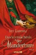 Cover-Bild zu Lorentz, Iny: Das Vermächtnis der Wanderhure