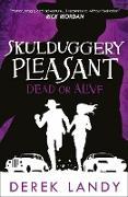 Cover-Bild zu Landy, Derek: Dead or Alive (Skulduggery Pleasant, Book 14) (eBook)