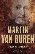 Cover-Bild zu Widmer, Ted: Martin Van Buren: The American Presidents Series: The 8th President, 1837-1841