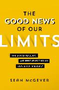 Cover-Bild zu McGever, Sean: The Good News of Our Limits
