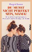 Cover-Bild zu Du musst nicht perfekt sein, Mama! von Stamm, Margrit
