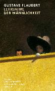 Cover-Bild zu Lehrjahre der Männlichkeit von Flaubert, Gustave