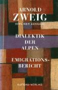 Cover-Bild zu Dialektik der Alpen. Emigrationsbericht - Sämtliche Werke - Berliner Ausgabe von Zweig, Arnold