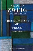 Cover-Bild zu Freundschaft mit Freud - Sämtliche Werke - Berliner Ausgabe von Zweig, Arnold