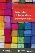 Cover-Bild zu Principles of Federalism. Guidelines for Good Federal Practices - a Swiss contribution von Koller, Arnold