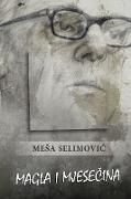 Cover-Bild zu Selimovic, Mesa: Magla i mjese_ina