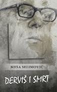 Cover-Bild zu Selimovic, Mesa: Dervis i smrt
