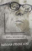 Cover-Bild zu Selimovic, Mesa: Djevojka crvene kose