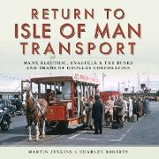 Cover-Bild zu Jenkins, Martin: Return to Isle of Man Transport (eBook)