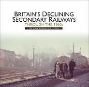 Cover-Bild zu Jenkins, Martin: Britain's Declining Secondary Railways through the 1960s (eBook)
