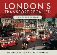 Cover-Bild zu Jenkins, Martin: London's Transport Recalled (eBook)