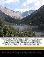 Cover-Bild zu Fort, Emeline: Colorado National Forests, National Grasslands, National Wilderness Areas, National Conservation Areas, and National Recreation Trails