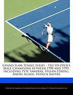 Cover-Bild zu Fort, Emeline: Grand Slam Tennis Series - The Us Open's Male Champions Between 1990 and 1999, Including Pete Sampras, Stefan Edberg, Andre Agassi, Patrick Rafter