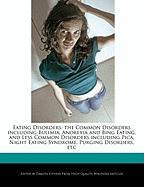 Cover-Bild zu Fort, Emeline: Eating Disorders: The Common Disorders Including Bulimia, Anorexia and Bing Eating, and Less Common Disorders Including Pica, Night Eati