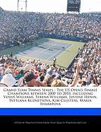 Cover-Bild zu Fort, Emeline: Grand Slam Tennis Series - The Us Open's Female Champions Between 2000 to 2010, Including Venus Williams, Serena Williams, Justine Henin, Svetlana Kuz