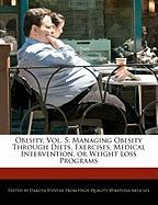 Cover-Bild zu Fort, Emeline: Obesity, Vol. 5: Managing Obesity Through Diets, Exercises, Medical Intervention, or Weight Loss Programs