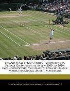Cover-Bild zu Fort, Emeline: Grand Slam Tennis Series - Wimbledon's Female Champions Between 2000 to 2010, Including Venus Williams, Serena Williams, Maria Sharapova, Amelie Maure
