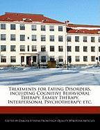 Cover-Bild zu Fort, Emeline: Treatments for Eating Disorders, Including Cognitive Behavioral Therapy, Family Therapy, Interpersonal Psychotherapy, Etc